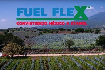 FUEL FLEX – CONVIRTIENDO MÉXICO A ETANOL